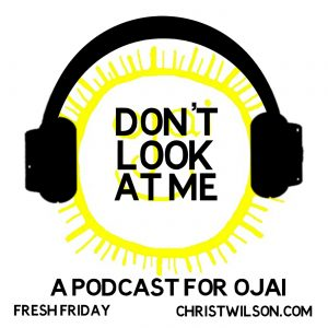 Podcast, Ojai, Chris T. Wilson, talk, interview, radio, California, arts, culture, tourism